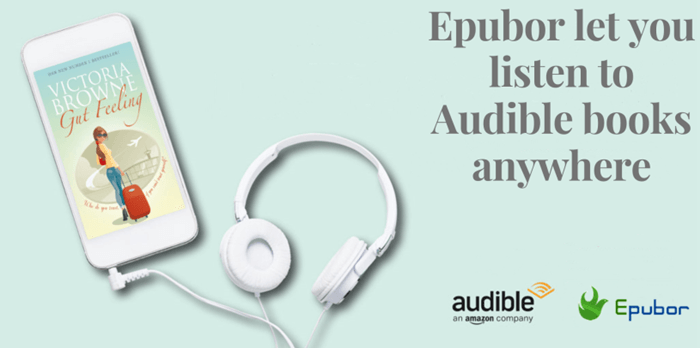 epubor allows you to listen to audible anywhere