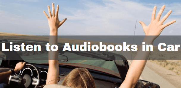 how to listen to audiobooks in car